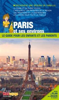 En route pour Paris ! : et ses environs : plus de 90 activités ludiques et pédagogiques à découvrir en famille
