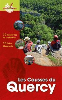 Les Causses du Quercy : 12 itinéraires de randonnée, 10 fiches découverte, 7 fiches sur des sites géologiques remarquables