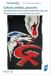 Parlement[s]. n° 29, Culture, médias, pouvoirs aux Etats-Unis et en Europe occidentale (1945-1991) : spécial concours, commentaires de documents