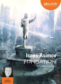 Le cycle de Fondation. Volume 1, Fondation