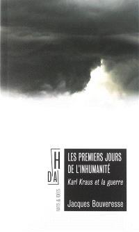 Les premiers jours de l'inhumanité : Karl Kraus et la guerre