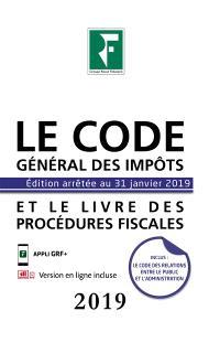 Le code général des impôts 2019 : et le livre des procédures fiscales