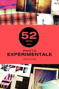 Photo expérimentale : 52 défis