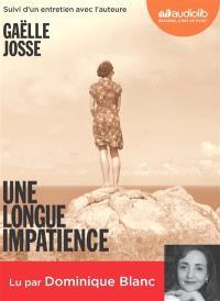 Une longue impatience : suivi d'un entretien avec l'auteure