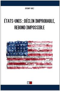 Etats-Unis : déclin improbable, rebond impossible