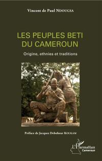 Les peuples beti du Cameroun : origine, ethnies et traditions