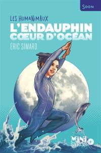 Les humanimaux, L'Endauphin, coeur d'océan