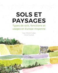 Sols et paysages : types de sols, fonctions et usages en Europe moyenne