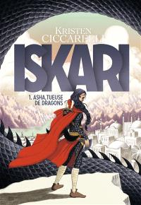 La légende d'Iskari. Volume 1, Asha tueuse de dragons