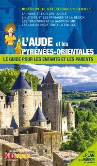 En route pour l'Aude et les Pyrénées-Orientales : plus de 120 activités ludiques et pédagogiques à découvrir en famille