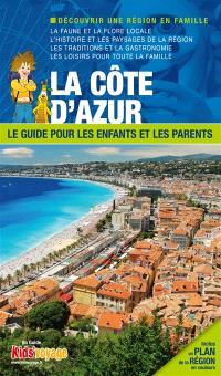En route pour la Côte d'Azur : Var et Alpes-Maritimes : plus de 100 activités ludiques et pédagogiques à découvrir en famille