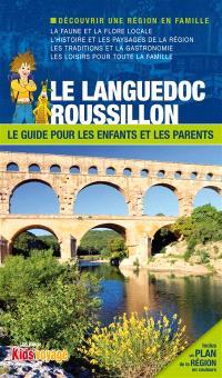 En route pour le Languedoc-Roussillon : Gard, Hérault, Lozère : plus de 110 activités ludiques et pédagogiques à découvrir en famille