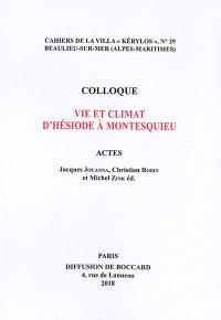 Vie et climat d'Hésiode à Montesquieu : actes du 28e Colloque de la Villa Kérylos à Beaulieu-sur-Mer les 13 et 14 octobre 2017
