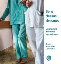 Sens dessus dessous : le vêtement à l'hôpital psychiatrique