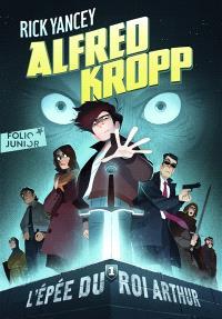 Alfred Kropp. Volume 1, L'épée du roi Arthur