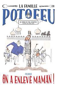 La famille Potofeu. Volume 2, On a enlevé maman !