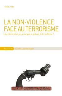 La non-violence face au terrorisme : une alternative pour rompre la spirale de la violence ?
