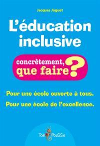 L'éducation inclusive : pour une école ouverte à tous, pour une école de l'excellence