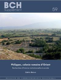 Philippes, colonie romaine d'Orient : recherches d'histoire institutionnelle et sociale