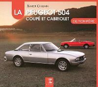 La Peugeot 504 coupé et cabriolet de mon père