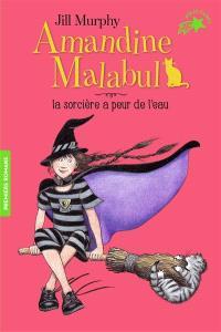 Amandine Malabul. Volume 4, La sorcière a peur de l'eau