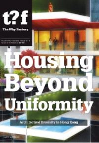 Hong Kong Housing Beyond Uniformity - Architectural Diversity In Hong Kong