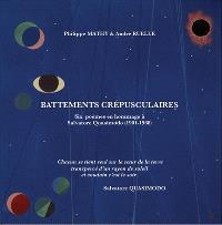 Battements crépusculaires : six poèmes en hommage à Salvatore Quasimodo (1901-1968)