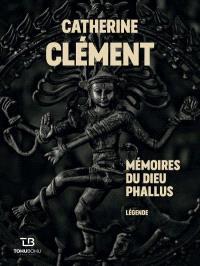 Mémoires du dieu phallus : légende