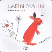 Lapin malin : un livre animé à colorier