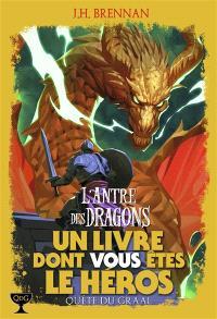 Quête du Graal. Volume 2, L'antre des dragons