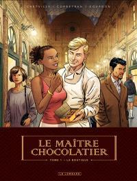 Le maître chocolatier. Volume 1, La boutique