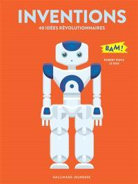 Inventions : 40 idées révolutionnaires