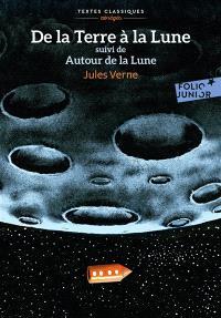 De la Terre à la Lune; Suivi de Autour de la Lune
