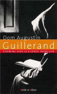 Chemins vers le silence intérieur avec Dom Augustin Guillerand