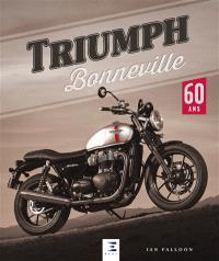 Triumph Bonneville : 60 ans