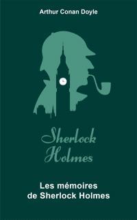 Sherlock Holmes. Volume 3, Les mémoires de Sherlock Holmes