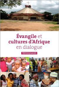 Evangile et cultures d'Afrique en dialogue : témoignages