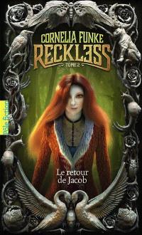 Reckless. Volume 2, Le retour de Jacob