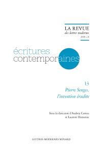 Ecritures contemporaines. Volume 13, Pierre Senges, l'invention érudite