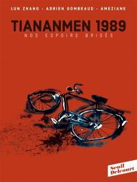 Tiananmen 1989 : nos espoirs brisés