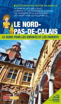 En route pour le Nord-Pas-de-Calais et Lille : plus de 100 activités ludiques et pédagogiques à découvrir en famille