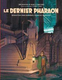 Une aventure de Blake et Mortimer : d'après les personnages d'Edgar P. Jacobs, Le dernier pharaon