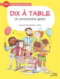 Dix à table. Volume 1, Un anniversaire géant