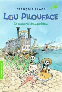 Lou Pilouface. Volume 4, Le carnaval des squelettes