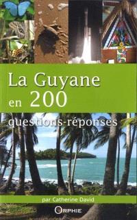 La Guyane en 200 questions-réponses