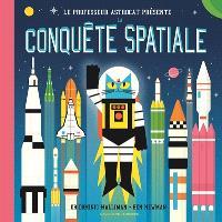 Le professeur Astrocat présente : la conquête spatiale