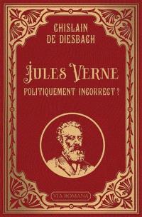 Jules Verne : politiquement incorrect ?