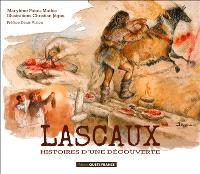 Lascaux : histoires d'une découverte