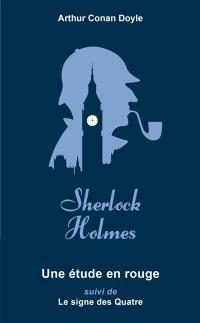 Sherlock Holmes. Volume 1, Une étude en rouge; Suivi de Le signe des quatre
