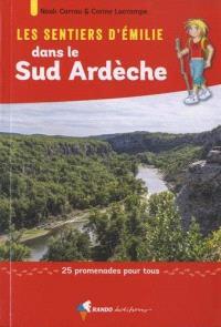 Les sentiers d'Emilie en Ardèche, Les sentiers d'Emilie dans le Sud Ardèche : 25 promenades pour tous